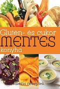 Glutén- és cukor mentes konyha