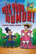meg tobb humor